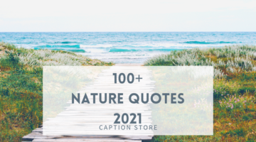 100+ Nature quotes | Nature lover quotes – Caption store