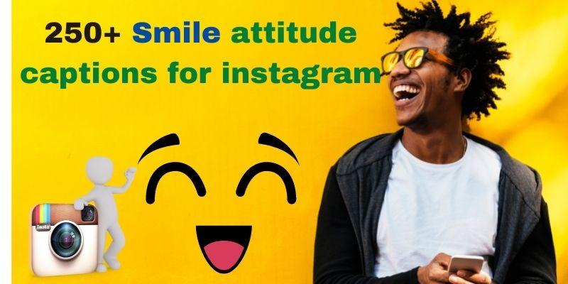 Smile attitude captions for instagram
